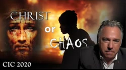 CHRIST or CHAOS: Challenging the New World Order (CIC 2020)