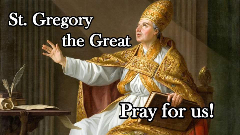 St. Gregory the Great, March 12